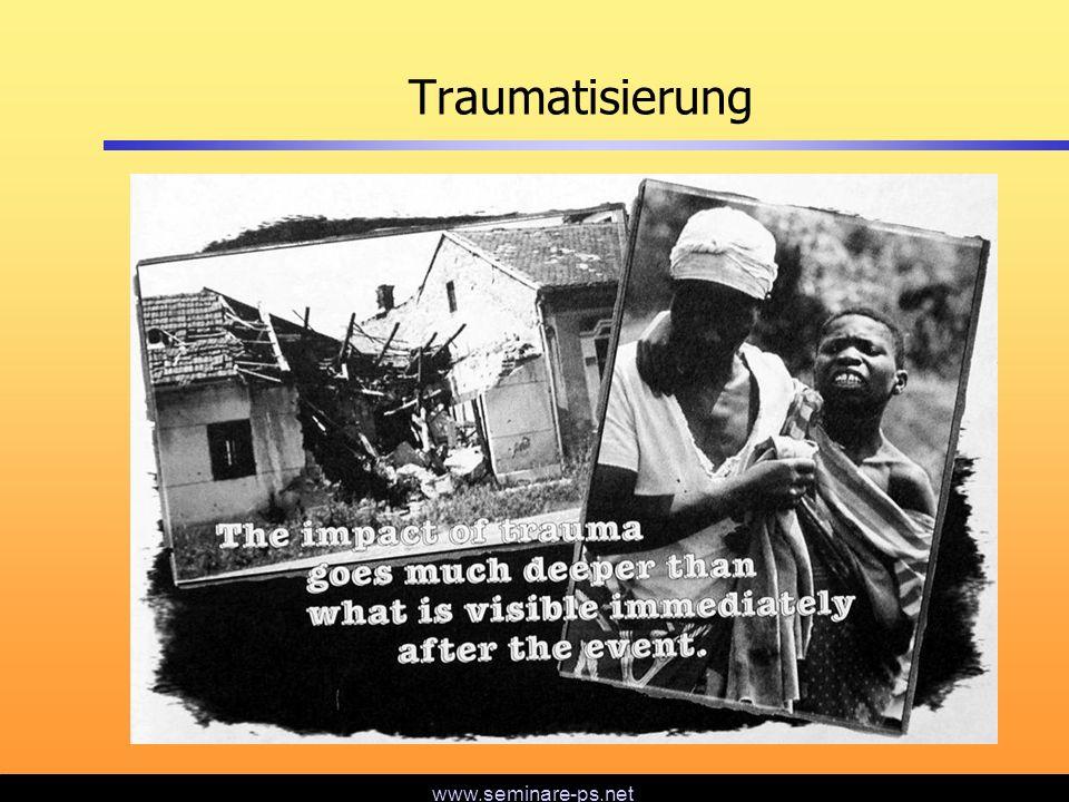 www.seminare-ps.net Traumatisierung