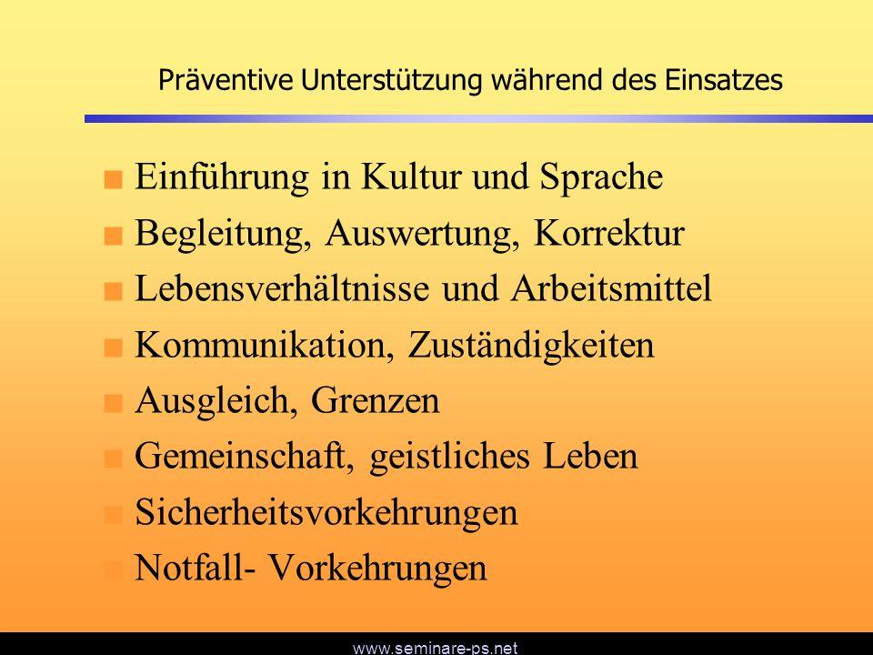 www.seminare-ps.net Präventive Unterstützung während des Einsatzes Einführung in Kultur und Sprache Begleitung, Auswertung, Korrektur Lebensverhältnis
