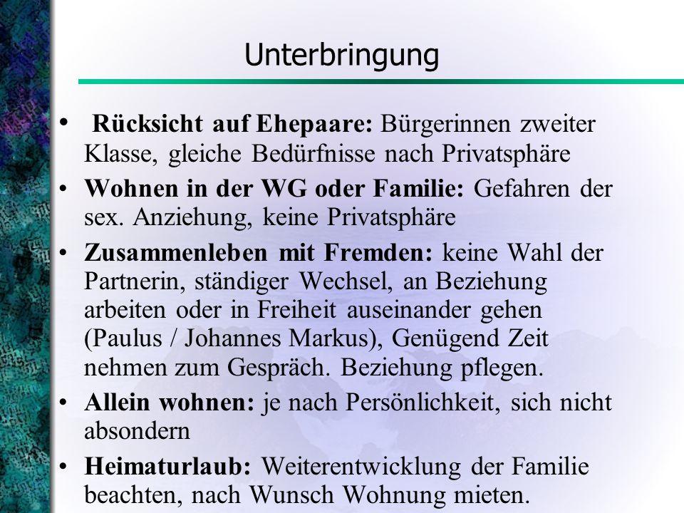 Unterbringung Rücksicht auf Ehepaare: Bürgerinnen zweiter Klasse, gleiche Bedürfnisse nach Privatsphäre Wohnen in der WG oder Familie: Gefahren der se