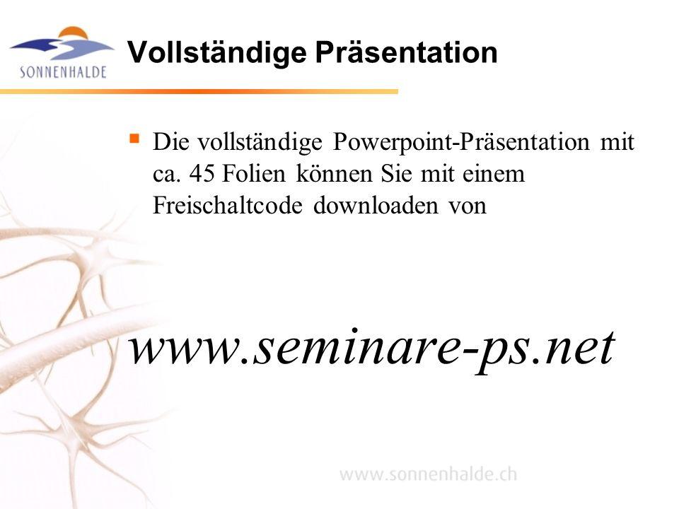 Vollständige Präsentation Die vollständige Powerpoint-Präsentation mit ca. 45 Folien können Sie mit einem Freischaltcode downloaden von www.seminare-p