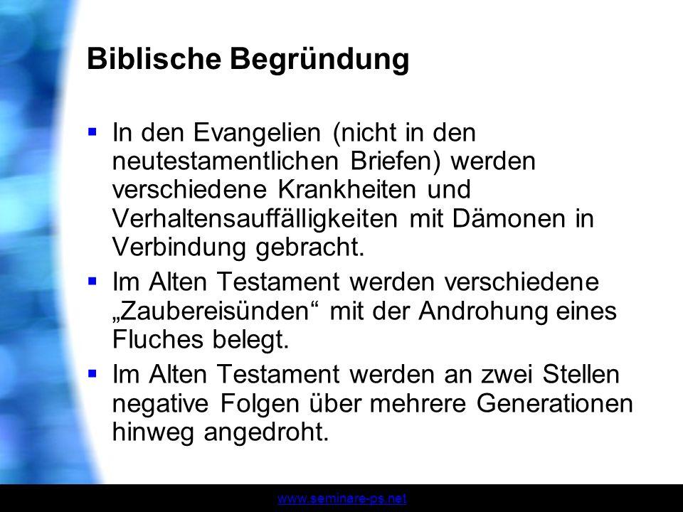 www.seminare-ps.net Biblische Begründung In den Evangelien (nicht in den neutestamentlichen Briefen) werden verschiedene Krankheiten und Verhaltensauf