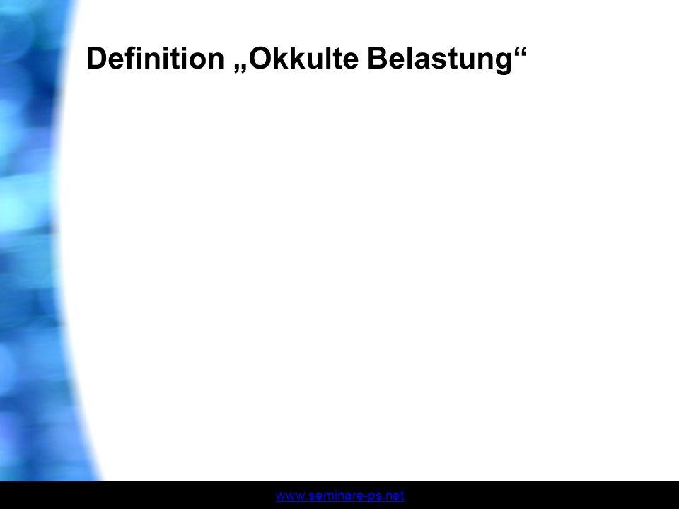 www.seminare-ps.net Definition Okkulte Belastung