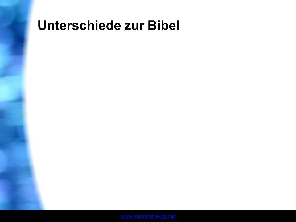 www.seminare-ps.net Unterschiede zur Bibel