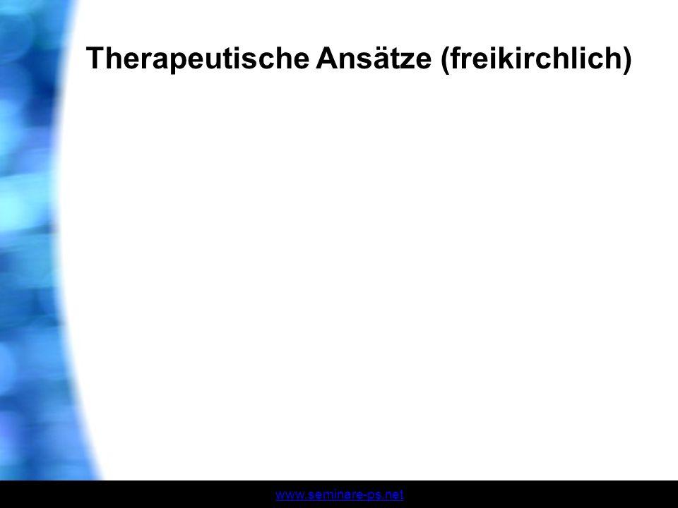 www.seminare-ps.net Therapeutische Ansätze (freikirchlich)