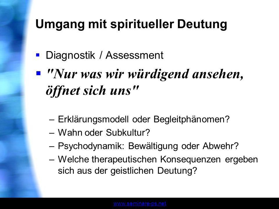 www.seminare-ps.net Umgang mit spiritueller Deutung Diagnostik / Assessment