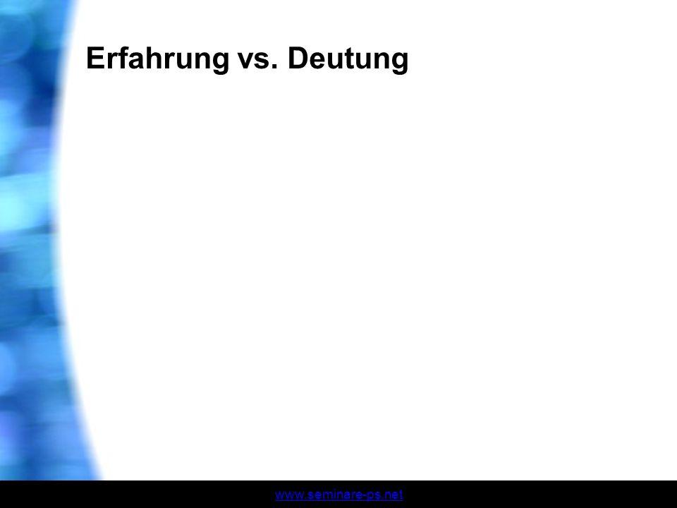 www.seminare-ps.net Erfahrung vs. Deutung