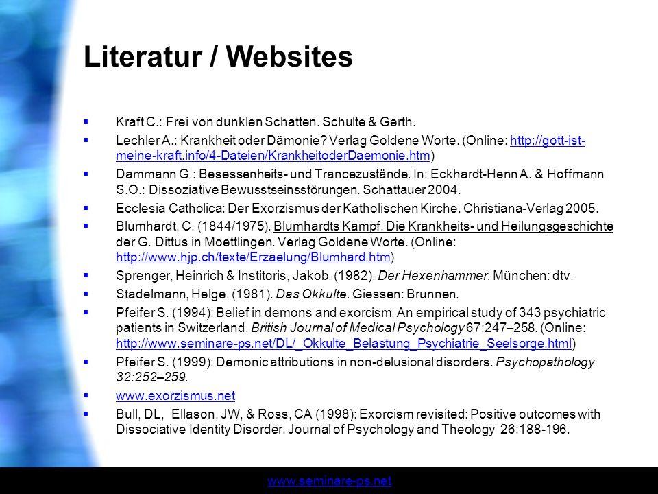 www.seminare-ps.net Literatur / Websites Kraft C.: Frei von dunklen Schatten. Schulte & Gerth. Lechler A.: Krankheit oder Dämonie? Verlag Goldene Wort