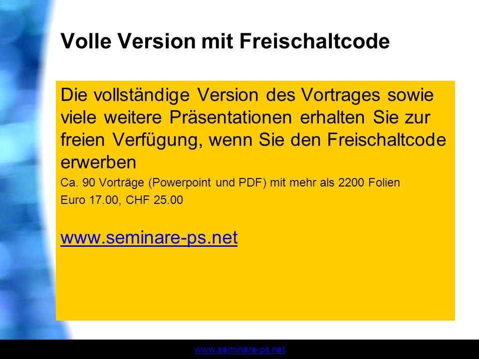 www.seminare-ps.net Volle Version mit Freischaltcode Die vollständige Version des Vortrages sowie viele weitere Präsentationen erhalten Sie zur freien