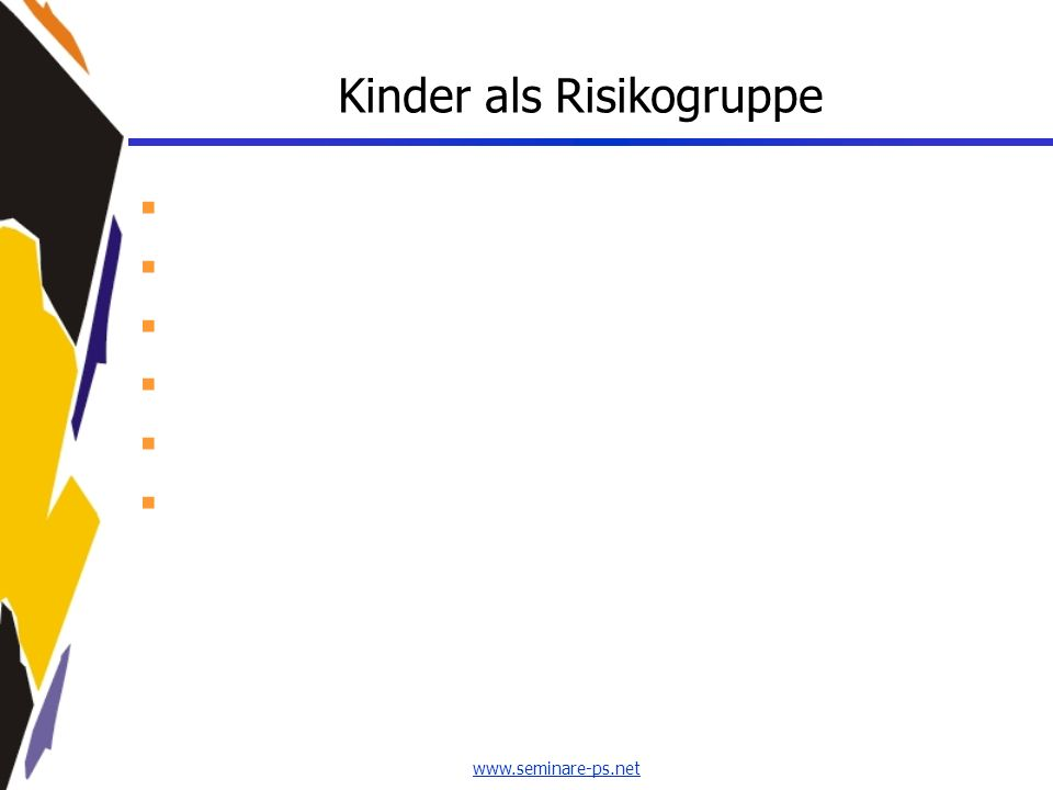 www.seminare-ps.net Kinder als Risikogruppe