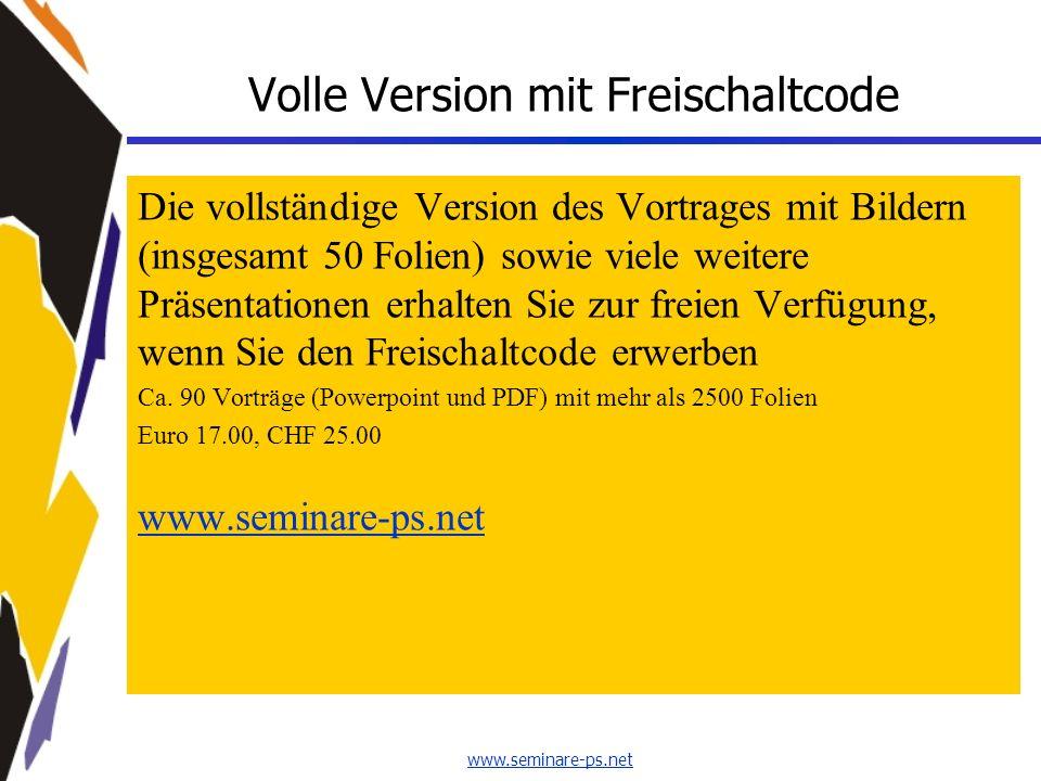 www.seminare-ps.net Volle Version mit Freischaltcode Die vollständige Version des Vortrages mit Bildern (insgesamt 50 Folien) sowie viele weitere Präs