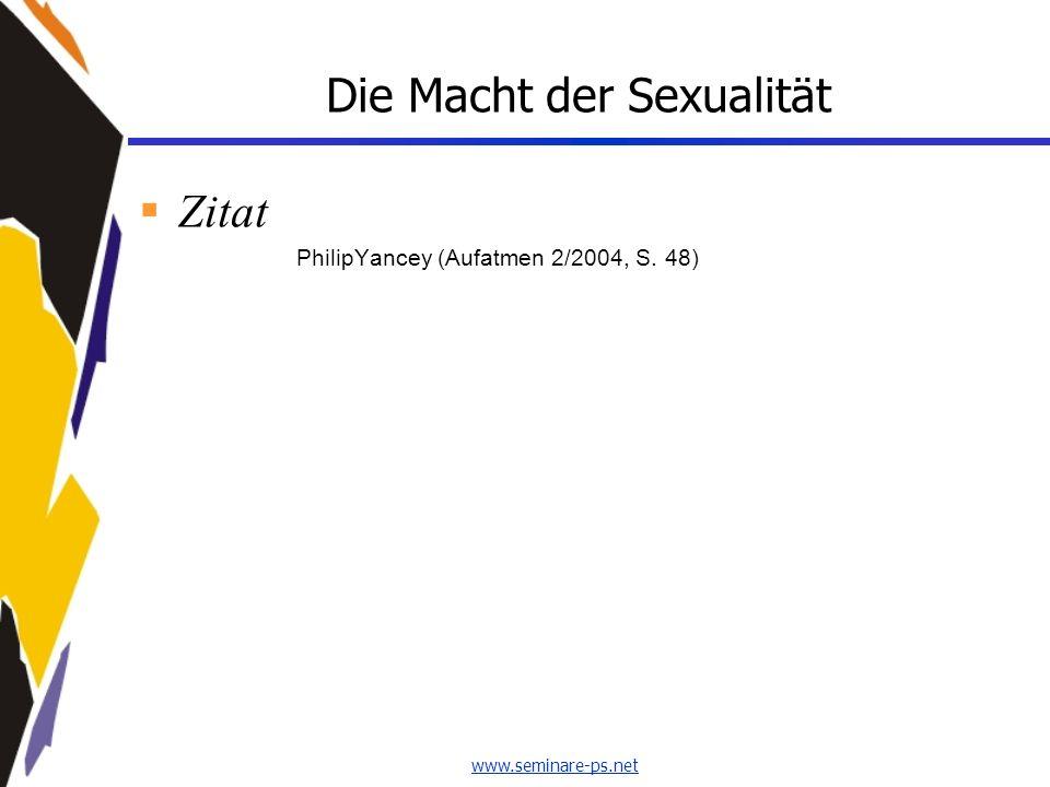 Die Macht der Sexualität Zitat PhilipYancey (Aufatmen 2/2004, S. 48)