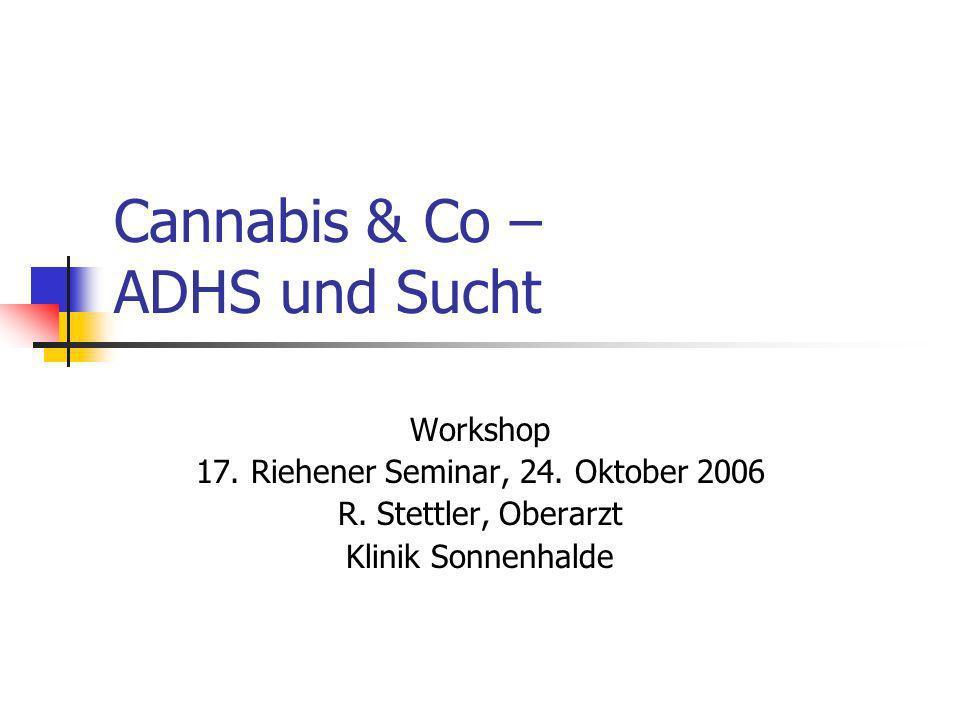 Cannabis & Co – ADHS und Sucht Workshop 17.Riehener Seminar, 24.