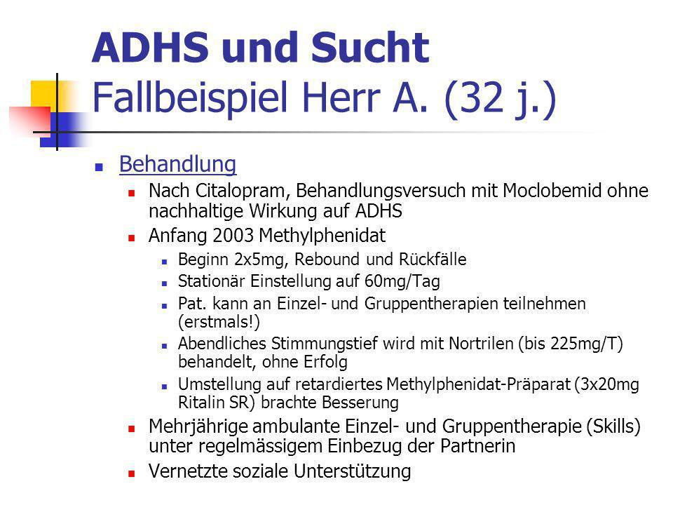 ADHS und Sucht Fallbeispiel Herr A.