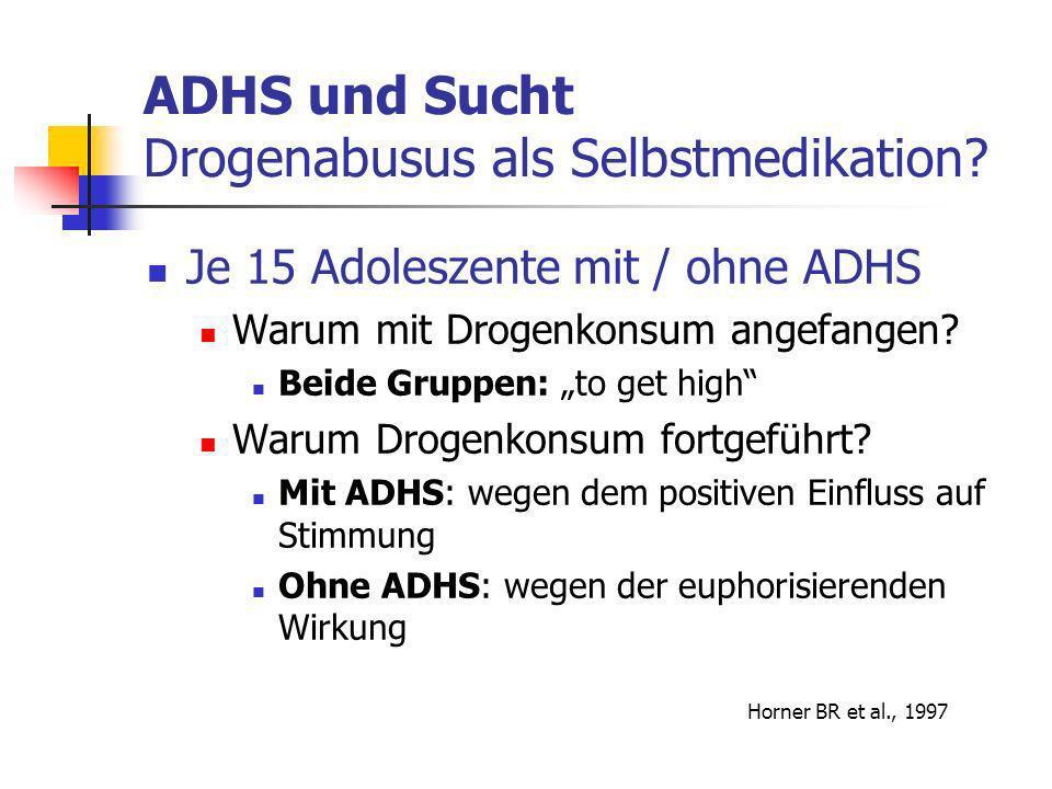 ADHS und Sucht Drogenabusus als Selbstmedikation.