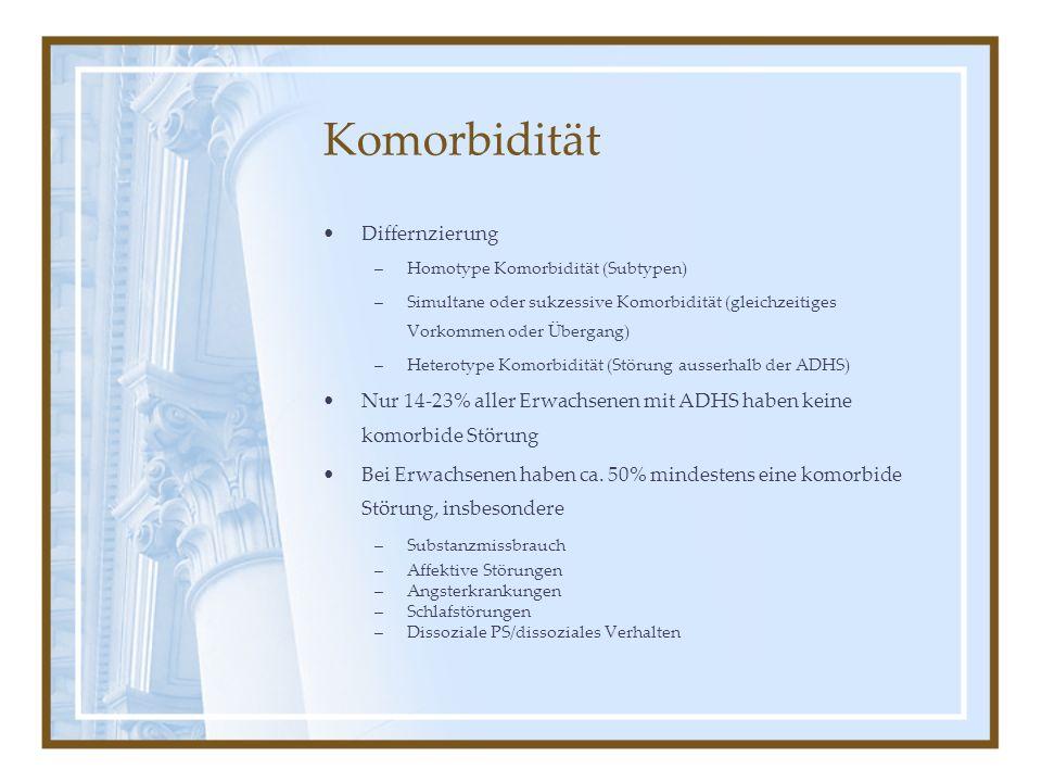 Komorbidität Differnzierung –Homotype Komorbidität (Subtypen) –Simultane oder sukzessive Komorbidität (gleichzeitiges Vorkommen oder Übergang) –Hetero