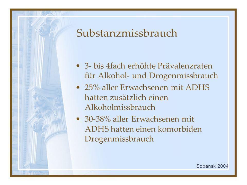 Substanzmissbrauch 3- bis 4fach erhöhte Prävalenzraten für Alkohol- und Drogenmissbrauch 25% aller Erwachsenen mit ADHS hatten zusätzlich einen Alkoho