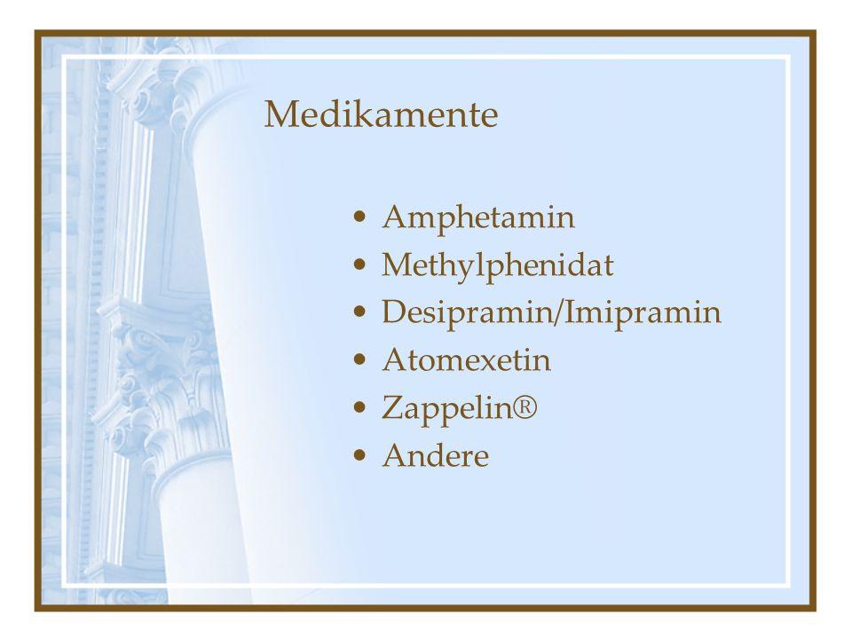 Medikamente Amphetamin Methylphenidat Desipramin/Imipramin Atomexetin Zappelin® Andere