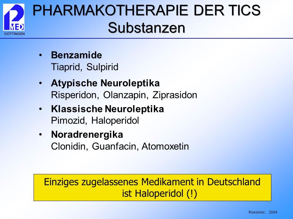 GÖTTINGEN Benzamide Tiaprid, Sulpirid Atypische Neuroleptika Risperidon, Olanzapin, Ziprasidon Klassische Neuroleptika Pimozid, Haloperidol Noradrener