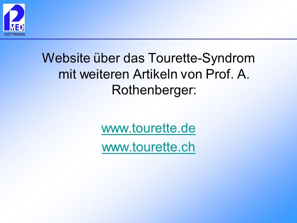 GÖTTINGEN Website über das Tourette-Syndrom mit weiteren Artikeln von Prof. A. Rothenberger: www.tourette.de www.tourette.ch