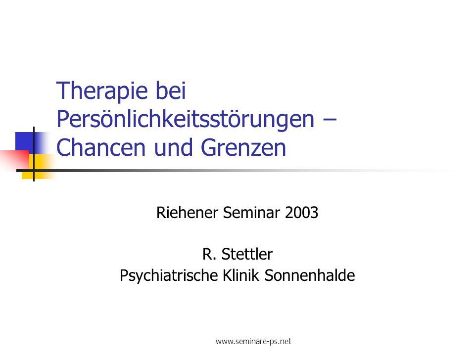 www.Seminare-ps.net Therapie bei Persönlichkeitsstörungen Effektivität psychodynamischer und kognitiv- behavioraler Therapie (CBT) Metaanalyse von 14 Studien mit psychodynamischer PT (N=417) und 11 Studien mit CBT (N=231) Therapieabbruch-Rate: 15% für psychodynamische PT 17% für CBT Klare Evidenz, dass psychodynamische PT und CBT effektive Behandlungen für Persönlichkeitsstörungen darstellen Auch aus ökonomischen Gründen wichtig, dass Patienten mit Persönlichkeitsstörung gute Behandlung erhalten (high utilizers) Leichsenring F + Leibing E, 2003