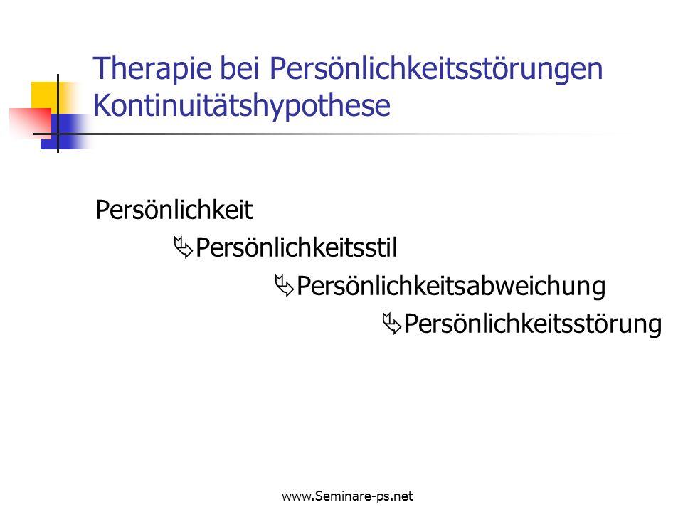www.Seminare-ps.net Borderline – Persönlichkeitsstörung: Langzeitverlauf der Psychopathologie Subsyndromale Phänomenologie Affektive Symptome sind am hartnäckigsten Impulsive Symptome verbessern sich am besten Kognitive und Interpersonelle Symptome nehmen eine Mittelstellung ein Zanarini MC et al., 2003