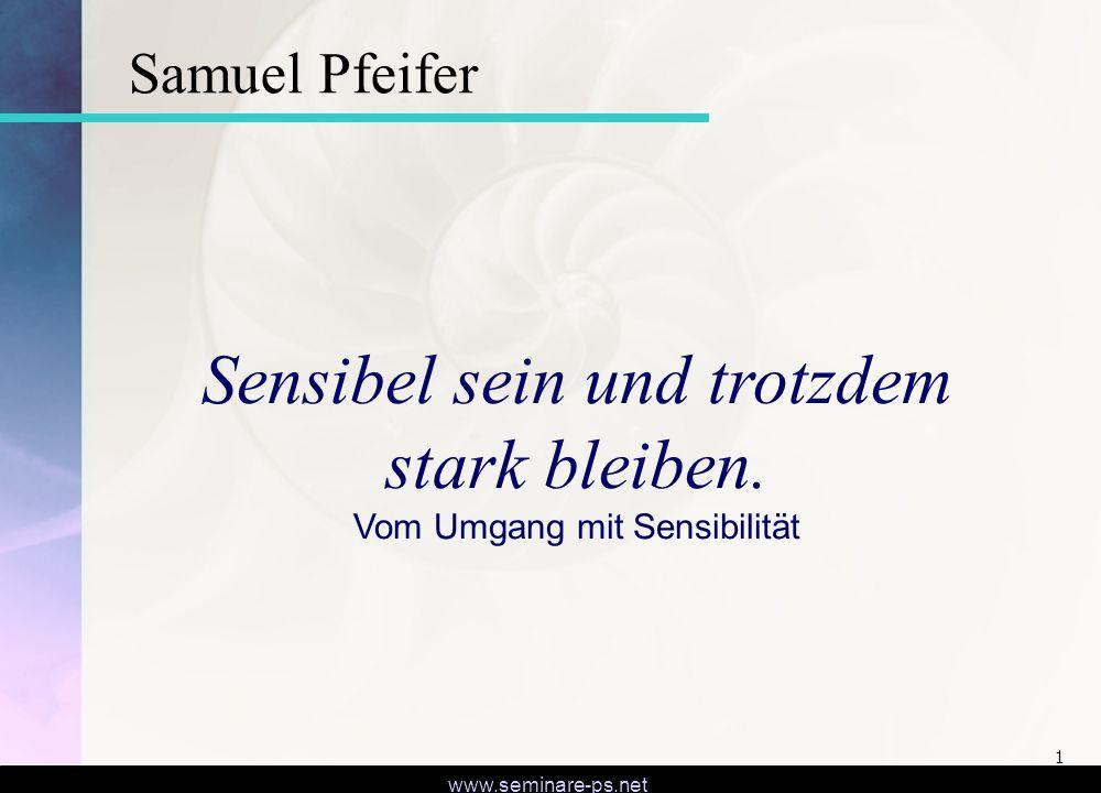 www.seminare-ps.net 1 Sensibel sein und trotzdem stark bleiben.