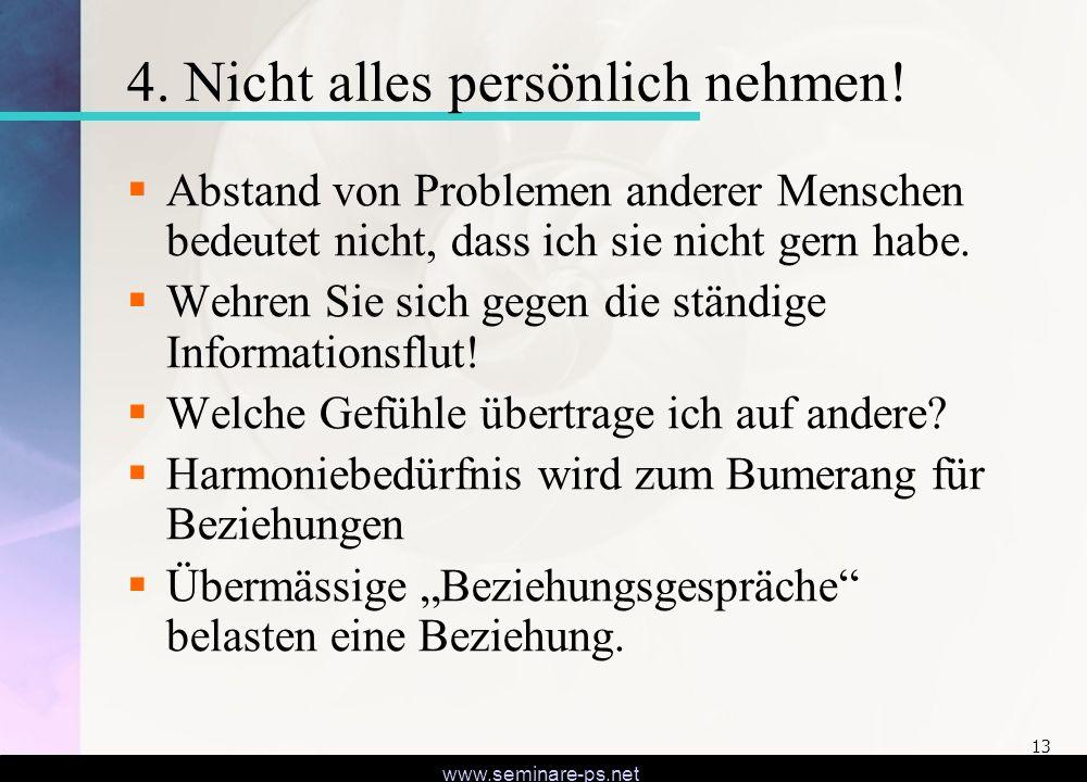 www.seminare-ps.net 13 4.Nicht alles persönlich nehmen.