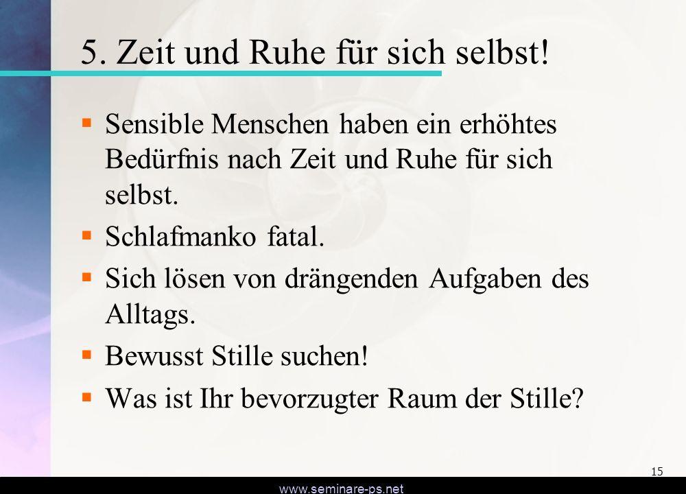 www.seminare-ps.net 15 5.Zeit und Ruhe für sich selbst.