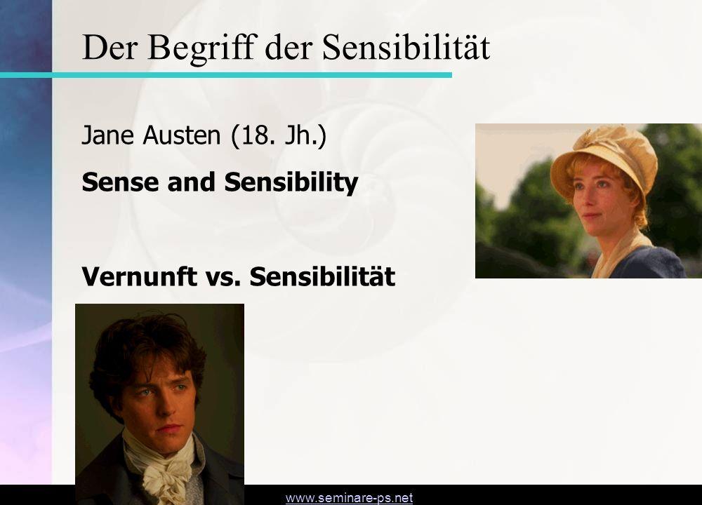 www.seminare-ps.net Jane Austen (18. Jh.) Sense and Sensibility Vernunft vs. Sensibilität Der Begriff der Sensibilität