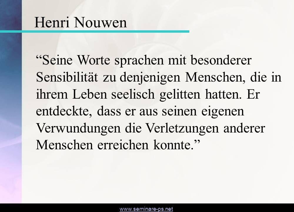 www.seminare-ps.net Seine Worte sprachen mit besonderer Sensibilität zu denjenigen Menschen, die in ihrem Leben seelisch gelitten hatten. Er entdeckte