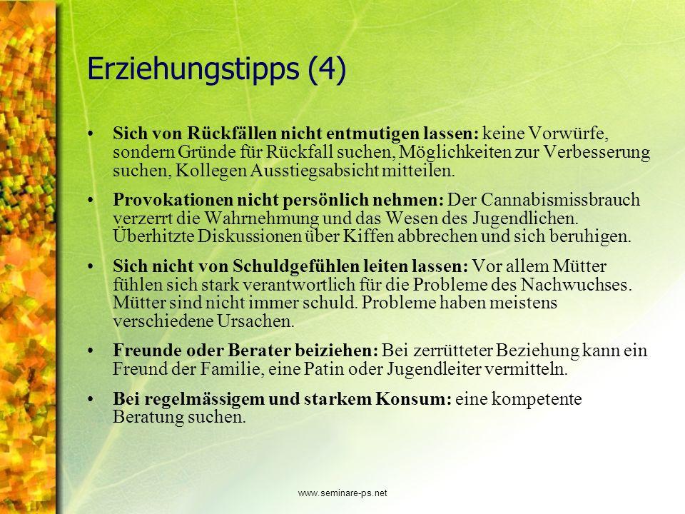 www.seminare-ps.net Erziehungstipps (4) Sich von Rückfällen nicht entmutigen lassen: keine Vorwürfe, sondern Gründe für Rückfall suchen, Möglichkeiten