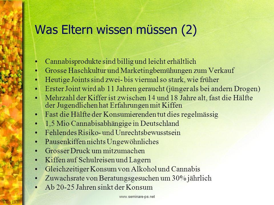 www.seminare-ps.net Was Eltern wissen müssen (2) Cannabisprodukte sind billig und leicht erhältlich Grosse Haschkultur und Marketingbemühungen zum Ver