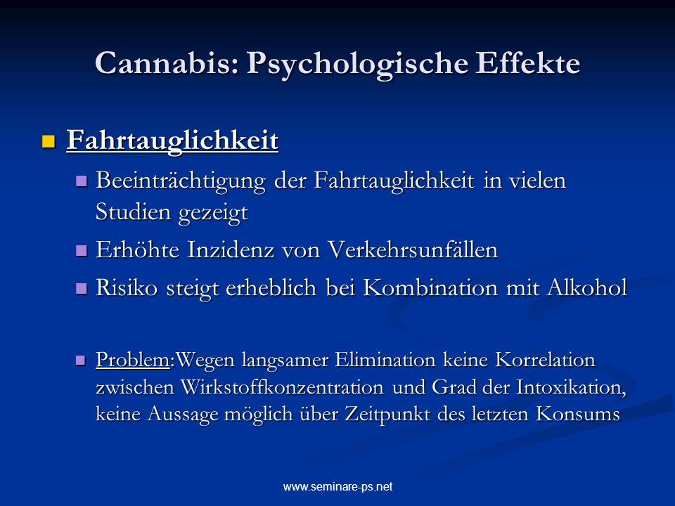 www.seminare-ps.net Cannabis: Psychologische Effekte Fahrtauglichkeit Fahrtauglichkeit Beeinträchtigung der Fahrtauglichkeit in vielen Studien gezeigt