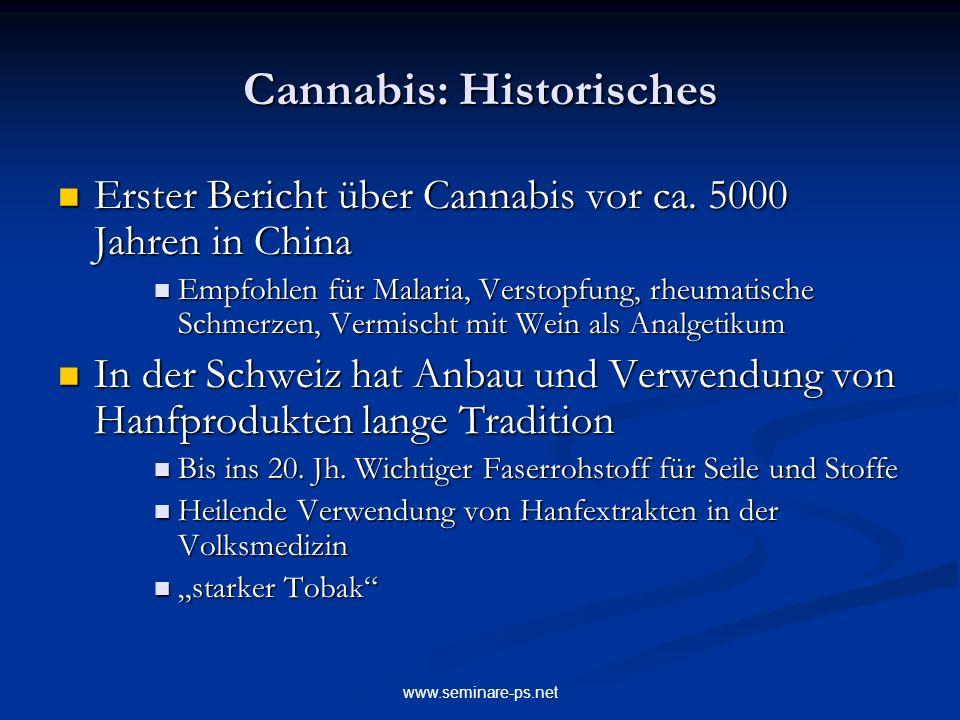 www.seminare-ps.net Cannabis: Historisches Erster Bericht über Cannabis vor ca. 5000 Jahren in China Erster Bericht über Cannabis vor ca. 5000 Jahren