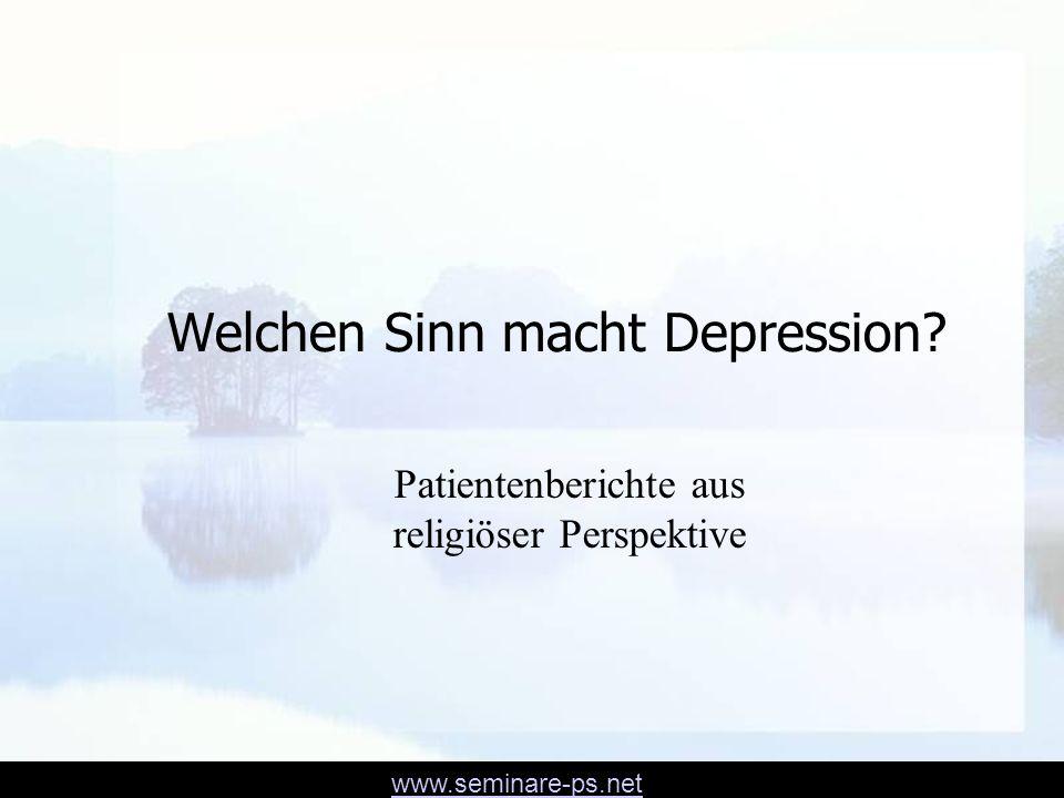 www.seminare-ps.net 1.Glaubensvertiefung durch die Depression 2.