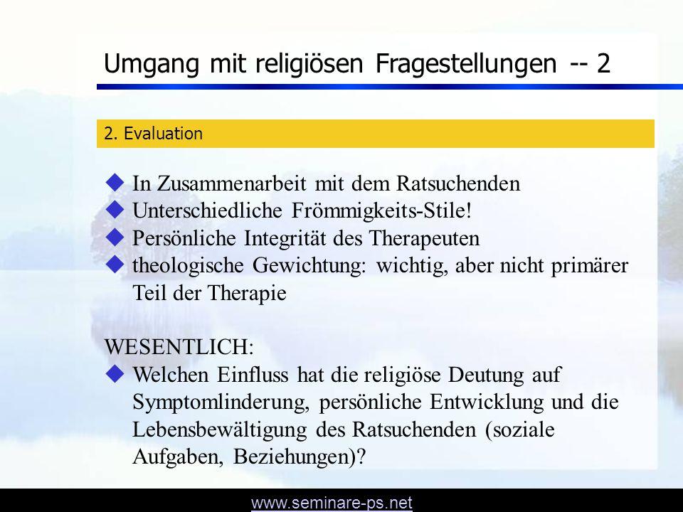 www.seminare-ps.net Symptomlinderung Persönliche Freiheit -- Beziehungsfähigkeit -- Lebensbewältigung Outcome negativ Outcome positiv Auswirkungen der relig.