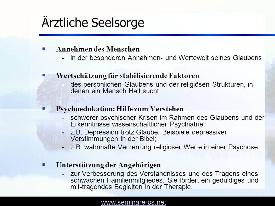 www.seminare-ps.net Ärztliche Seelsorge - 2 Wissen um krankmachende Einflüsse -fehlgeleiteter und einengender Religiosität und Verzerrung des Gottesbildes.