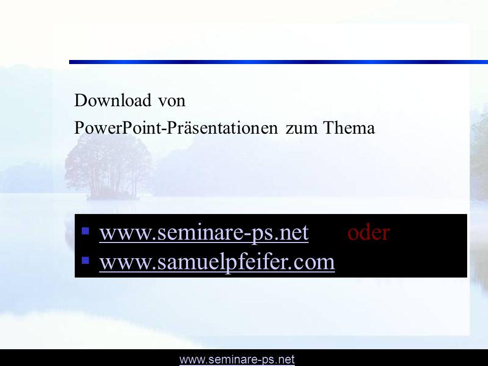 www.seminare-ps.net Download von PowerPoint-Präsentationen zum Thema www.seminare-ps.net oder www.seminare-ps.net www.samuelpfeifer.com