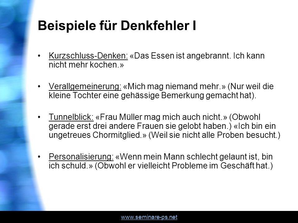 www.seminare-ps.net Beispiele für Denkfehler I Kurzschluss-Denken: «Das Essen ist angebrannt.