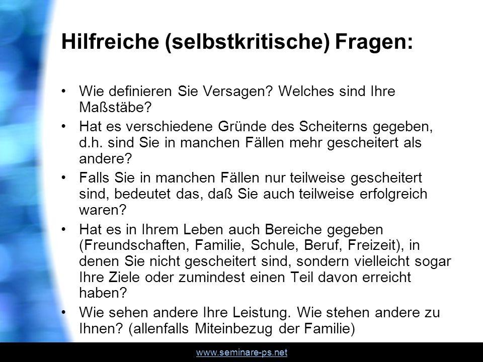 www.seminare-ps.net Hilfreiche (selbstkritische) Fragen: Wie definieren Sie Versagen.