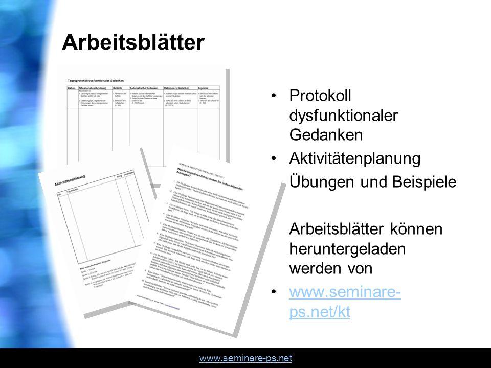 www.seminare-ps.net Arbeitsblätter Protokoll dysfunktionaler Gedanken Aktivitätenplanung Übungen und Beispiele Arbeitsblätter können heruntergeladen w