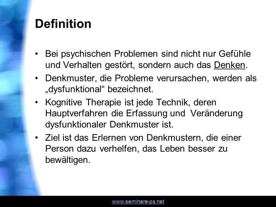 www.seminare-ps.net Definition Bei psychischen Problemen sind nicht nur Gefühle und Verhalten gestört, sondern auch das Denken. Denkmuster, die Proble
