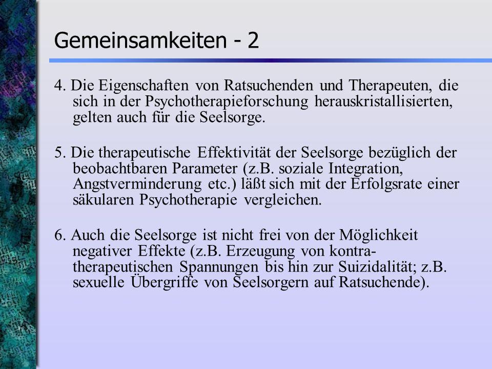 Gemeinsamkeiten - 2 4. Die Eigenschaften von Ratsuchenden und Therapeuten, die sich in der Psychotherapieforschung herauskristallisierten, gelten auch