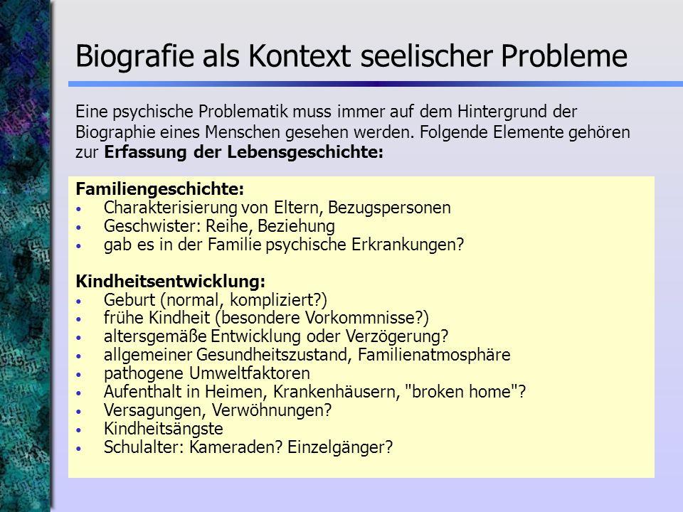 Familiengeschichte: Charakterisierung von Eltern, Bezugspersonen Geschwister: Reihe, Beziehung gab es in der Familie psychische Erkrankungen? Kindheit