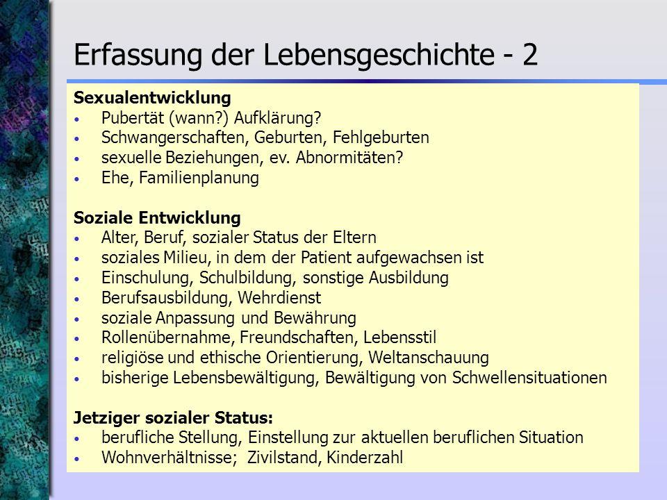 Sexualentwicklung Pubertät (wann?) Aufklärung? Schwangerschaften, Geburten, Fehlgeburten sexuelle Beziehungen, ev. Abnormitäten? Ehe, Familienplanung