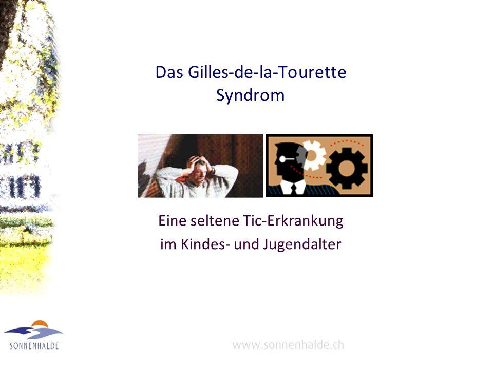 Das Gilles-de-la-Tourette Syndrom Eine seltene Tic-Erkrankung im Kindes- und Jugendalter