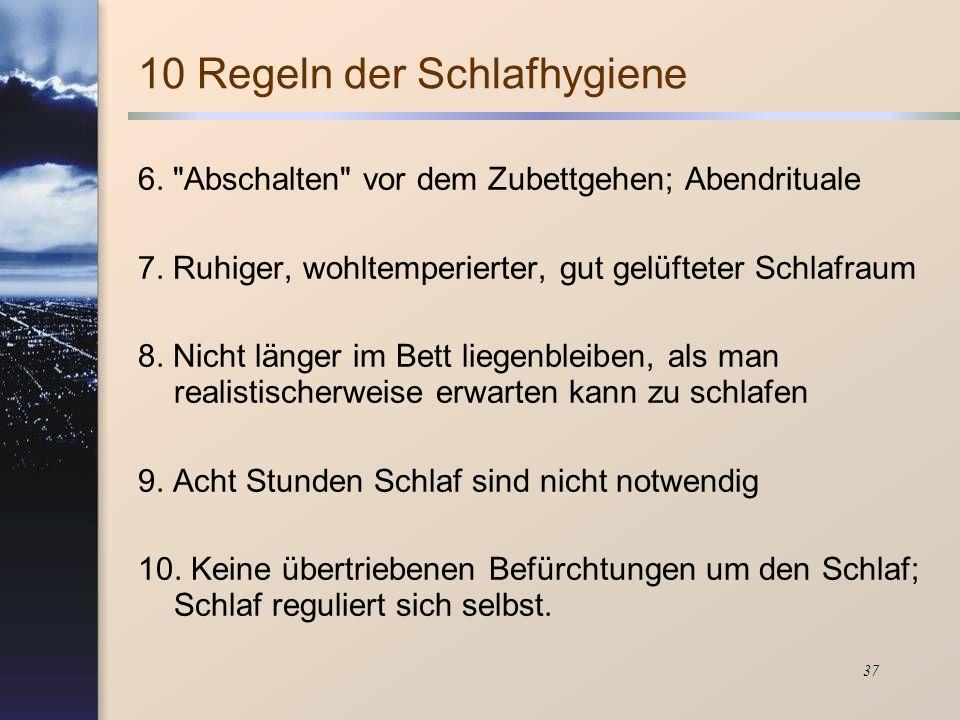 37 10 Regeln der Schlafhygiene 6.