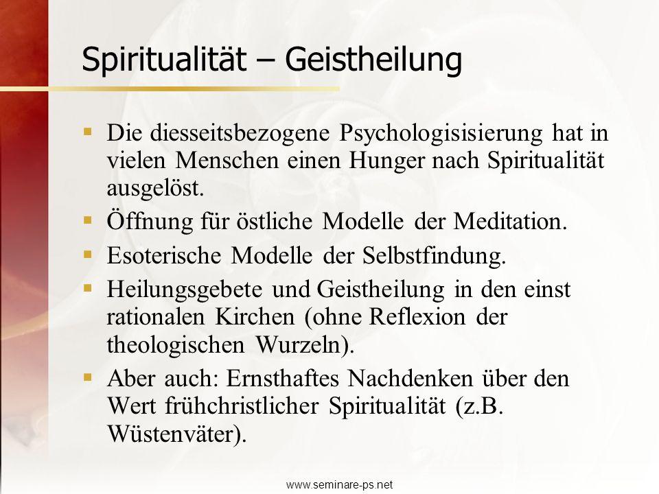 www.seminare-ps.net Spiritualität – Geistheilung Die diesseitsbezogene Psychologisisierung hat in vielen Menschen einen Hunger nach Spiritualität ausg