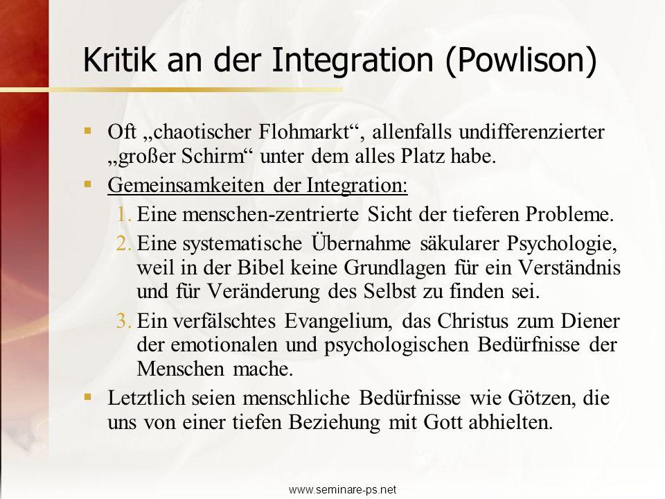 www.seminare-ps.net Kritik an der Integration (Powlison) Oft chaotischer Flohmarkt, allenfalls undifferenzierter großer Schirm unter dem alles Platz h