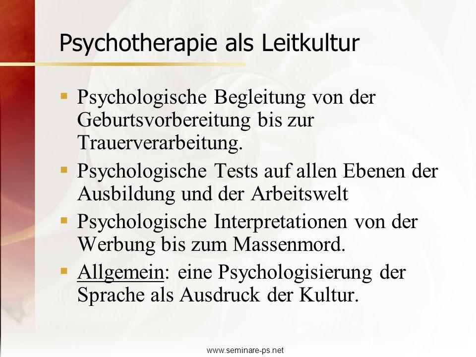 www.seminare-ps.net Psychotherapie als Leitkultur Psychologische Begleitung von der Geburtsvorbereitung bis zur Trauerverarbeitung. Psychologische Tes